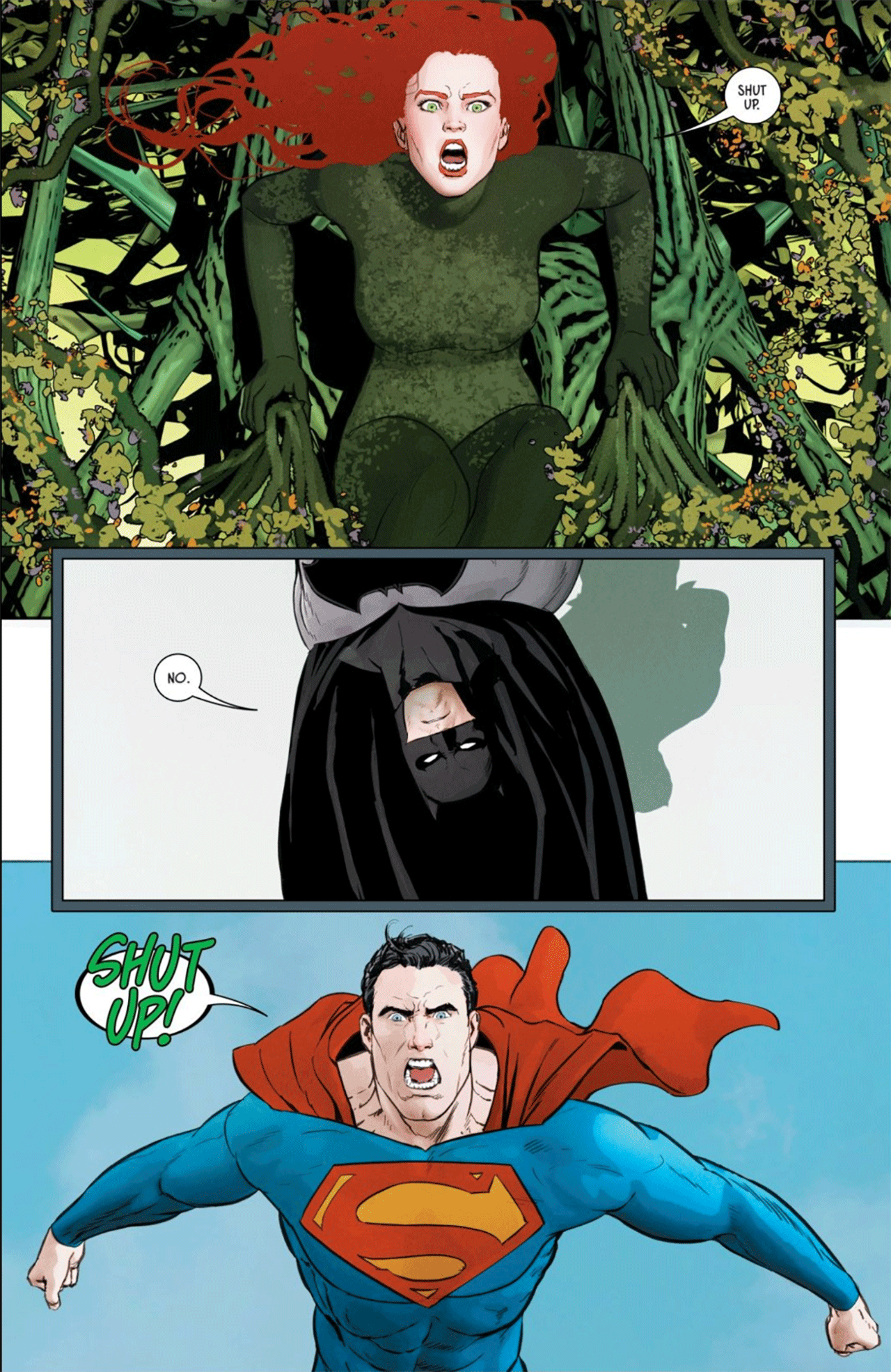 "Ivy screams ""Shut up!"", Batman replies ""No."" In the next panel, it's revealed that Ivy is in fact talking through Superman, who is screaming ""Shut up!"" at Batman."